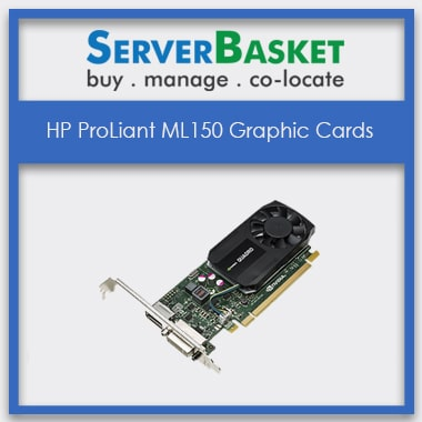 HP ML150 Graphic cards, HP ProLiant ML150 Graphic Cards