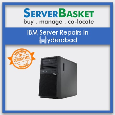 IBM Server Repairs In Hyderabad, Get Server Repair Services in Hyderabad, Get Server repairs at Best Price