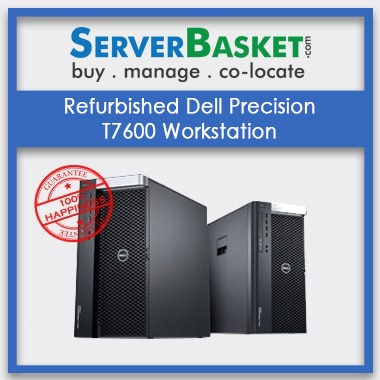 Buy Refurbished Dell Precision T7600 Workstation At Lowest Price in India Online, Buy Dell T7600 Online, Buy Dell Precision T7600 Workstation At An Affordable Price in India