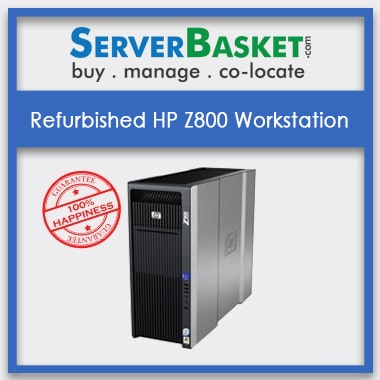 Buy Refurbished HP Z800 Workstation Online At Best Price in India, Get HP Z800 Workstation Online At Lowest Price, Purchase HP Z800