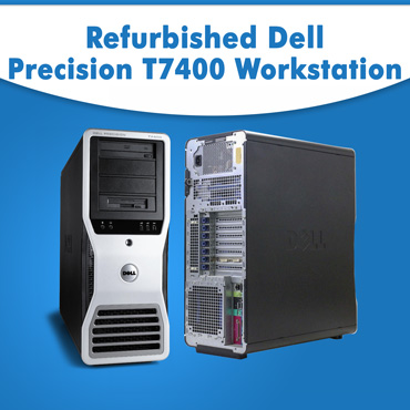 Used, Refurbished Dell Precision T7400 Workstation