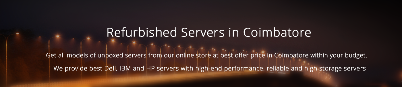Refurbished Servers Coimbatore