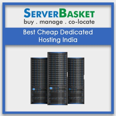 Buy Cheap Dedicated Hosting from Server Basket in India, Purchase Cheap Dedicated Server Hosting from Server Basket