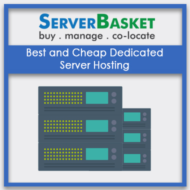 Buy Cheap Dedicated Server Hosting at Lowest Price from Server Basket online, Buy Cheap Dedicated hosting