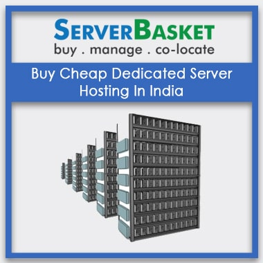 Buy Cheap Dedicated Server Hosting In India from Server Basket