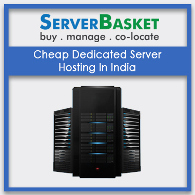 Cheap Dedicated Server Hosting In India