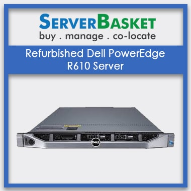 Refurbished Dell PowerEdge R610 Server