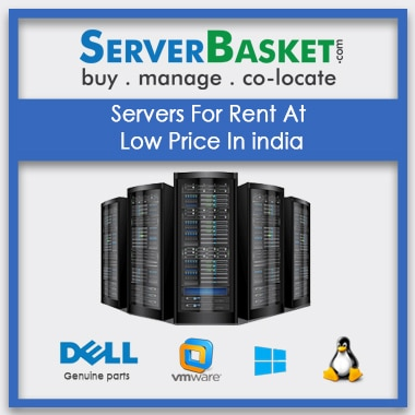 Buy Servers For Rent At Low Price In India , Buy Servers on Rent In India , Buy Servers on Rent In India