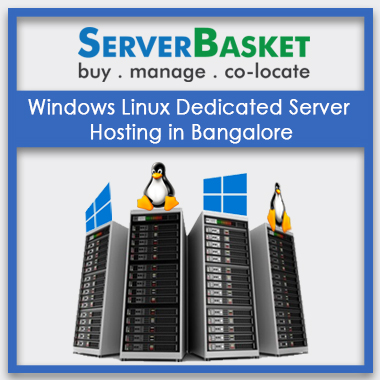 Windows Linux Dedicated Server Hosting in Bangalore