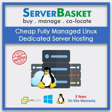 Cheap Fully Managed Linux Dedicated Server Hosting for Lowest Price from Server Basket in India