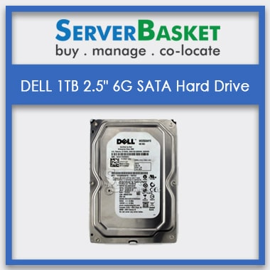 Buy 1TB DELL 2.5″ 6G SATA HDD for Cheap Deal Price from Server Basket, Buy Dell 1TB SATA Online, 1TB Dell SATA 2.5 inch 6Gbps HDD Drive