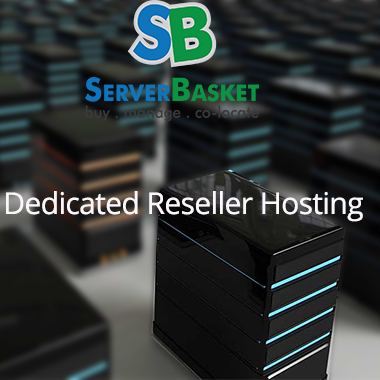 Dedicated Reseller Hosting