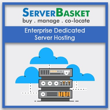 Buy Enterprise Dedicated Hosting in India at Cheap Price from Server Basket