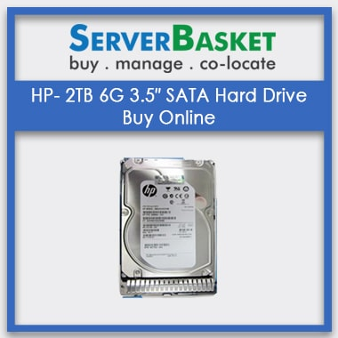 Buy HP- 2TB 6G 3.5'' SATA HDD Hard Drive from Server Basket Online in India, Purchase HP 2TB 6G 3.5'' SATA HDD Online