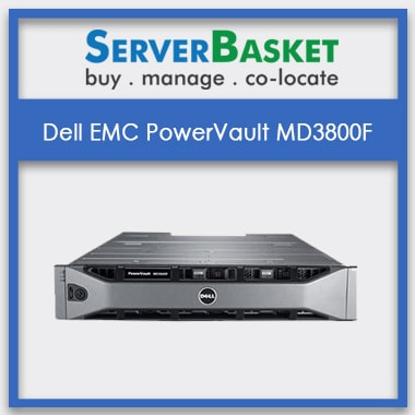 Buy Dell EMC PowerVault MD3800F In India , Cheap Dell EMC PowerVault N3230 In India at Affordable Price