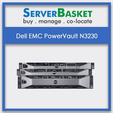 Get Dell EMC PowerVault N3230 In India at Affordable Price , Buy Get Dell EMC PowerVault N3230 In India