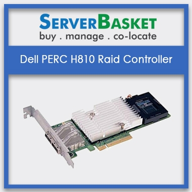 Dell PERC H810 RAID Controller | Dell H810 RAID Cards For Sale | Buy Dell PowerEdge RAID Controller in India
