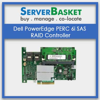 Dell PowerEdge PERC 6i SAS RAID Controller | Dell PERC 6i | Dell Server RAID Controllers