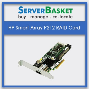 HP Smart Array P212 RAID Card | HP RAID Controller | RAID Cards for HP Servers