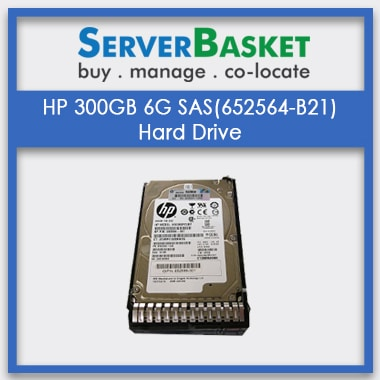 Buy HP 300GB 6G 10K SAS HDD Hard Drive (652564-B21) for Lowest Price from Server Basket in India, Buy HP 300GB 10k SAS Online in India