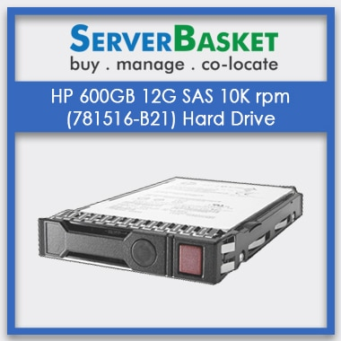 Buy HP 600GB 12G 10K rpm (781516-B21) SAS HDD Hard Drive from Server Basket in India, Purchase HPE 600GB SAS 12G 10K from Server Basket, Buy HP 600GB SAS 10K Online