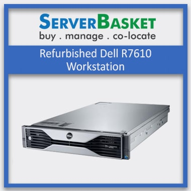 Refurbished Dell R7610 workstation