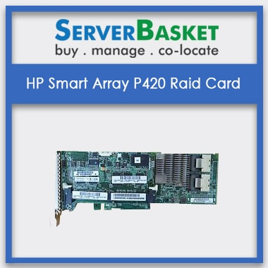 HP Smart Array P420 RAID Card | HP RAID Controller | HP RAID Cards for Sale