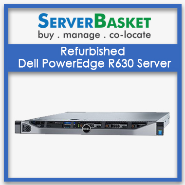 Buy Refurbished Dell PowerEdge R630 Server in India at Lowest Price from Server Basket, Purchase Dell R630 Server at Cheap Price