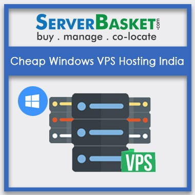 Buy Cheap Windows VPS Hosting India At Lowest Price in India Online from Server Basket | Cheap Windows VPS Hosting India | Buy Cheapest Windows VPS Hosting