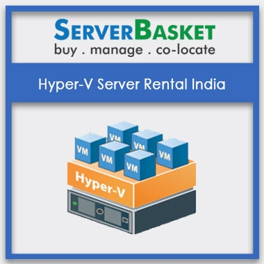 Buy Hyper-V Server Rental in India for the Lowest Price in India from Server Basket