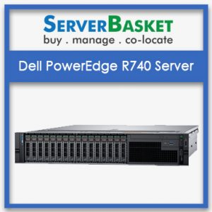 Buy Dell PowerEdge R740 Server in India at Discounted Price from Server Basket online, Buy Dell R740 Server Online from Server Basket