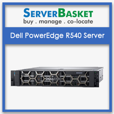 Buy Dell PowerEdge R540 Rack Server in India at Discounted Price from Server Basket, Dell Rack server, Buy Dell Server Online