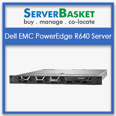 Buy Dell PowerEdge R640 Server in India at Cheap Price from Server Basket, Buy Dell Poweredge R640 Server in India