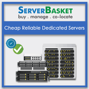 Cheap Reliable Dedicated Servers, Cheap Reliable Dedicated Servers in India, Cheap Reliable Dedicated Servers at lowest price