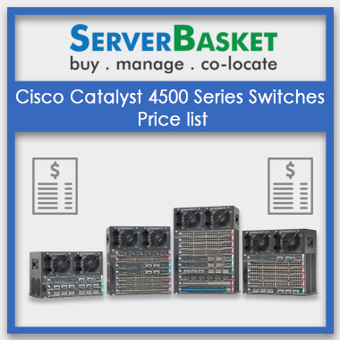 Cisco Catalyst 4500 Series Switches, Cisco switches, Cisco 4500 Series Switches in India, Cisco 4500 Series Switches at low price