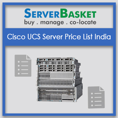 Cisco UCS Server Price List India, cisco server price list, cisco ucs c 220 m3,cisco ucs c240 m3, cisco ucs c240 m4, cisco ucs c 230 m42