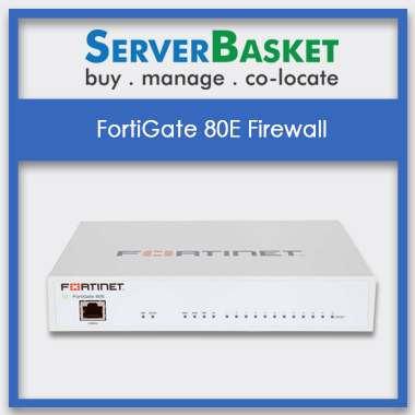 FortiGate 80E, FortiGate 80E Firewall, FortiGate 80E at low price, FortiGate 80E in India