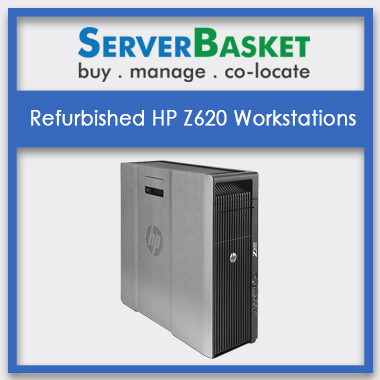Refurbished HP Z620 Workstation, Refurbished HP Z620 Workstations in India, Refurbished HP Z620 Workstation at low price