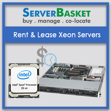 xeon servers, xeon server on rent, xeon servers on lease, rental servers, xeon server rental, lease/rent xeon servers