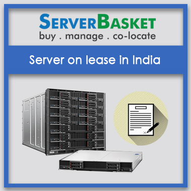 server on lease in India, servers on rent in India, rent/lease servers in India, server rental in India.