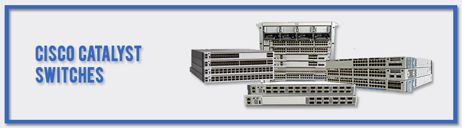 Cisco Catalyst Switches