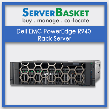 Buy Dell EMC PowerEdge R940 Rack Server at cheap deal price from Server Basket online, Dell R940 Server