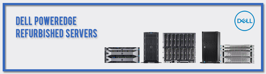 Dell Refurbished Servers