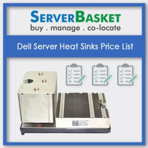 Dell Server Heat Sinks, Dell Server Heat Sink in India, Dell Server Heat Sink at low price