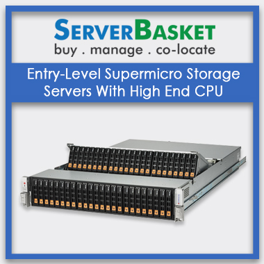 Supermicro Storage Servers, Entry-level Supermicro Storage Servers With High End CPU, Entry-level Supermicro Storage Servers With High End CPU in India, Entry-level Supermicro Storage Servers With High End CPU at lowest price