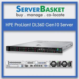Buy HPE ProLiant DL360 Gen10 Servers from Server Basket, HP ProLiant DL360 Gen10 Server at lowest price in India