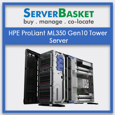 HPE ProLiant ML350 Gen10 Tower Servers, HPE ProLiant ML350 Gen10 Tower Servers in India, HPE ProLiant ML350 Gen10 Tower Servers at lowset price