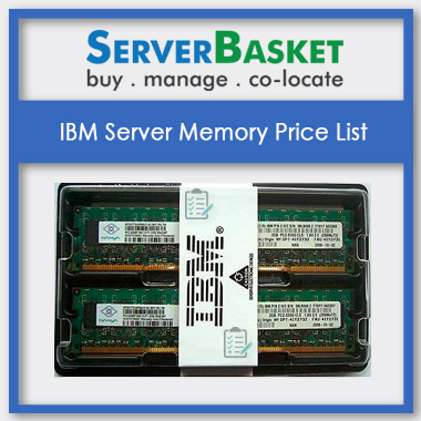 IBM Server Memory, IBM Server Memory in India, IBM Server Memory at low price, IBM Server Memory pricing list, IBM Server Memory pricing list in India