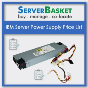 IBM Server Power Supply, IBM Server Power Supply in India, IBM Server Power Supply at low price, IBM Server Power Supply pricing list in India, IBM Server Power Supply pricing list