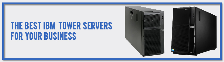 IBM Tower Servers